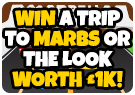 WIN A TRIP TO MARBS OR THE LOOK WORTH £1K!